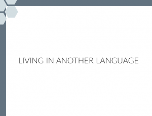 Living in Another Language